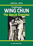 Traditional Wing Chun: The Special Exercises