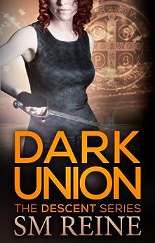 Dark Union (The Descent Series Book 3) (English Edition) par [Reine, SM]