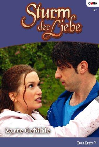 Sturm der Liebe 64: Zarte Gefühle [Kindle Edition]