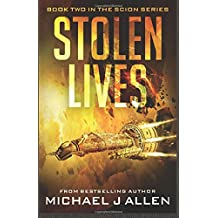 Stolen Lives: A Science Fiction Space Opera Adventure: Volume 2 (Scion)