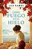Como fuego en el hielo (Autores Españoles e Iberoamericanos)