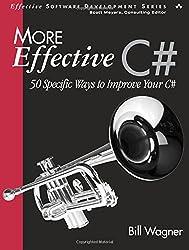 More Effective C#: 50 Specific Ways to Improve Your C#: 50 Specific Ways to Improve Your C# (Effective Software Development)