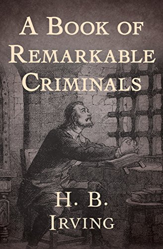 A Book of Remarkable Criminals (English Edition) eBook: H. B. ...