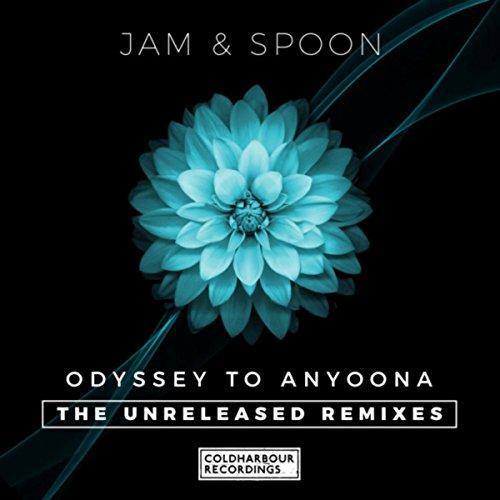 Odyssey to Anyoona (The Unreleased Remixes) Jam Spoon