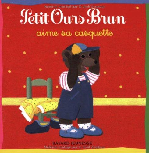 Petit Ours Brun aime sa casquette