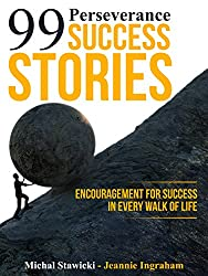 99 Perseverance Success Stories: Encouragement for Success in Every Walk of Life (English Edition)