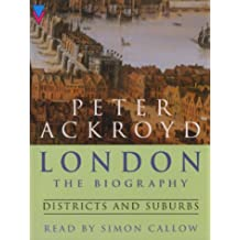 London - Districts and Suburbs (London a Biography)