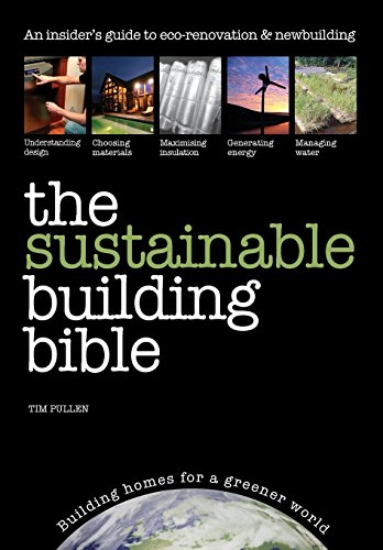 The Sustainable Building Bible: Building Homes for a Greener World