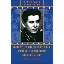 Stalin's Loyal Executioner: People's Commissar Nikolai Ezhov, 1895-1940 (Hoover Inst Press Publication)