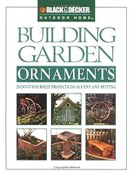Building Garden Ornaments (Black & Decker Outdoor Home)