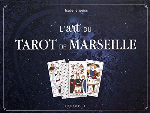 L'art du tarot de Marseille : Avec un jeu de 78 cartes