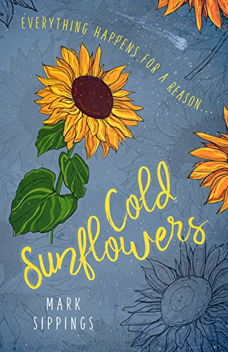 cold sunflowers ebook mark sippings amazon co uk kindle store