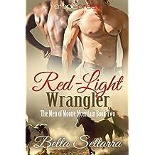 Red-Light Wrangler (The Men of Moone Mountain Book 2)