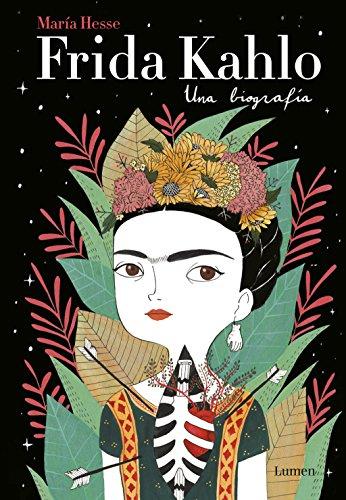 Frida Kahlo. Una biografía por María Hesse