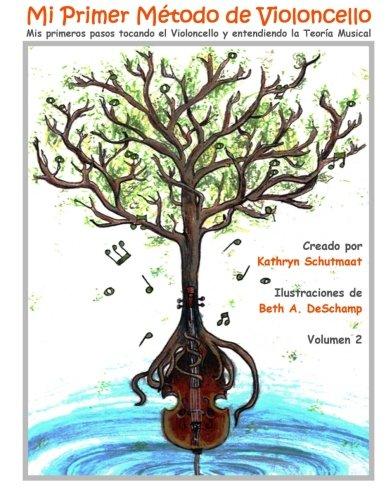 Mi Primer Método de Violoncello, Vol. 2: Mis primeros pasos tocando el Violoncello y entendiendo la Teoría Musical: Volume 2 por Kathryn Schutmaat
