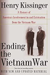 Ending the Vietnam War: A History of America's Involvement in and Extrication from the Vietnam War by Henry Kissinger (2003-02-11)