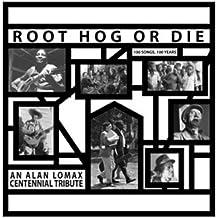 Root Hog Or die-100 Years,100 So [Vinyl LP]