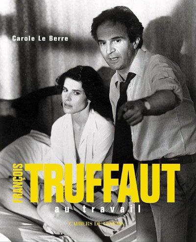 Franois Truffaut : Au travail