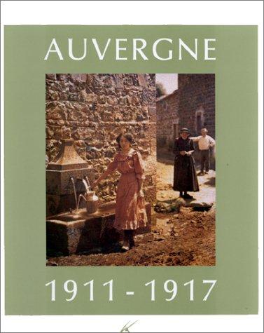 L'Auvergne au quotidien, 1911-1917: Musée Alb...