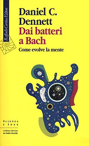 Dai batteri a Bach. Come evolve la mente