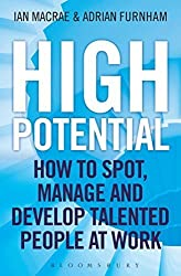 High Potential: How to Spot, Manage and Develop Talented People at Work by Adrian Furnham (2014-05-22)