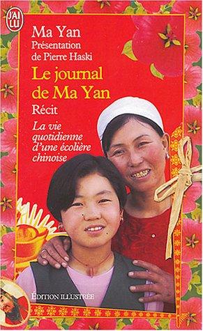 Le journal de ma yan - le vie quotidienne d'une ecoliere chinoise (J'ai lu Roman) por Ma Yan