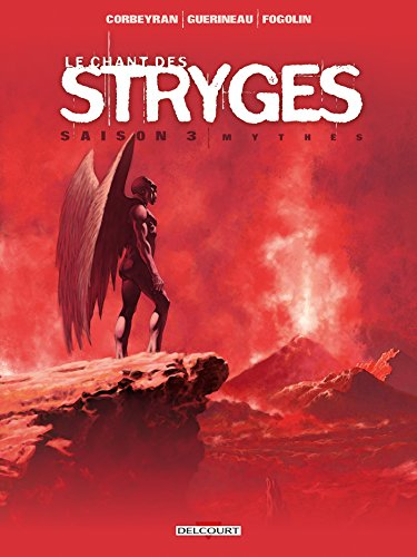Chant des Stryges Saison 3 - 18 - Mythes par Corbeyran