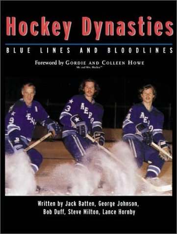 Hockey Dynasties: Bluelines and Bloodlines por George Johnson