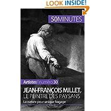 Jean-François Millet, le peintre des paysans: La nature pour unique bagage (Artistes t. 30) (French Edition)