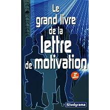 Le grand livre de la lettre de motivation