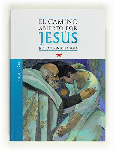 El camino abierto por Jesús. Lucas (eBook-ePub) (Fc (ppc) nº 3)