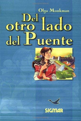 Del Otro Lado Del Puente/from The Other Side Of The Bridge: Nivel 2 (SUENOS DE PAPEL) por Olga Monkman