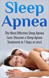 Best Sleep Apnea Machines - Sleep Apnea: The Most Effective Sleep Apnea Cure: Review