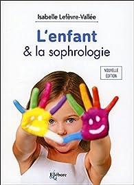 L'enfant & la sophrologie par Isabelle Lefèvre-Vallée
