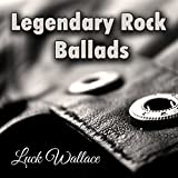 Legendary Rock Ballads: Best Hard & Heavy Metal Power Ballads. Greatest Songs & Top Hits 80's 90's