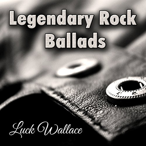 Legendary Rock Ballads: Best Hard Rock & Heavy Metal Power Ballads. Greatest Love Songs 80\'s 90\'s