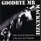 River Sessions/the Day of Storms by Goodbye Mr. Mackenzie (2007-01-01)