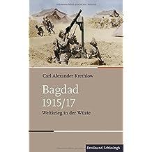 Bagdad 1915/17: Weltkrieg in der Wüste (Schlachten - Stationen der Weltgeschichte)