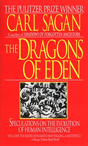 The Dragons of Eden: Speculations on the Evolution of Human Intelligence por Carl Sagan