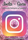 Insta-Guru: Endlich mehr Reichweite auf Instagram!