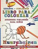 Libro para colorear Español - Finlandés I Aprender finlandés para niños I Pintura y aprendizaje creativo (Aprender idiomas)