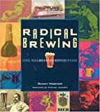 Radical Brewing: Tales and World-Altering Meditations in a Glass