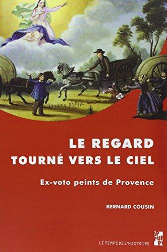 Le regard tourné vers le ciel : Ex-voto peints de Provence