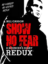 Show No Fear Redux a Bouncers Diary: Bouncer