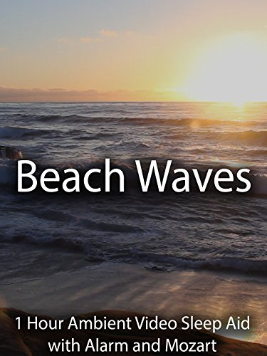 beach-waves-1-hour-ambient-video-sleep-aid-with-alarm-and-mozart