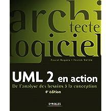 UML 2 en action: De l'analyse des besoins à la conception (Architecte logiciel)