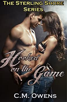 Hooked on the Game (The Sterling Shore Series #1) by [Owens, C.M.]