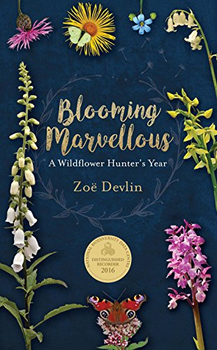 Blooming Marvellous: A Wildflower Hunter's Year por Zoe Devlin