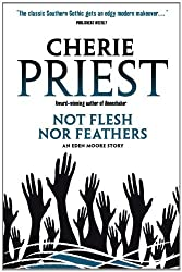 Eden Moore - Not Flesh Nor Feathers by Cherie Priest (2012-10-26)