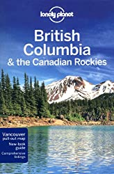 British Columbia & the Canadian Rockies (LONELY PLANET)